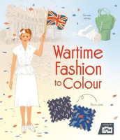 Wartime Fashion to Colour av Rosie Hore (Heftet)