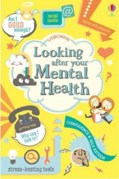 Looking After Your Mental Health av Alice James og Louie Stowell (Heftet)
