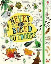 Never Get Bored Outdoors av James Maclaine (Innbundet)