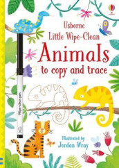 Little Wipe-Clean Animals to Copy and Trace av Kirsteen Robson (Heftet)