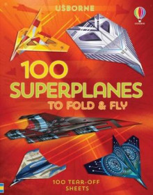 100 Superplanes to Fold and Fly av Abigail Wheatley (Heftet)
