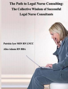 The Path to Legal Nurse Consulting av Patricia Iyer og Alice Adams (Heftet)