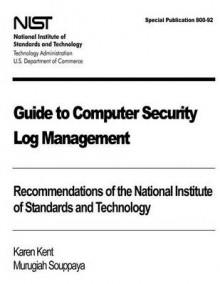 Guide to Computer Security Log Management av Karen Kent og Murugiah Souppaya (Heftet)