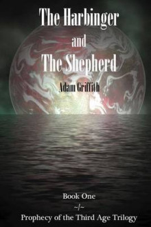 The Harbinger and the Shepherd av Adam Griffith (Heftet)