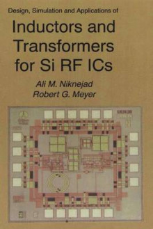 Design, Simulation and Applications of Inductors and Transformers for Si RF ICs av Ali M. Niknejad og Robert G. Meyer (Heftet)