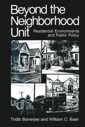 Beyond the Neighborhood Unit av William C. Baer og Tridib Banerjee (Heftet)