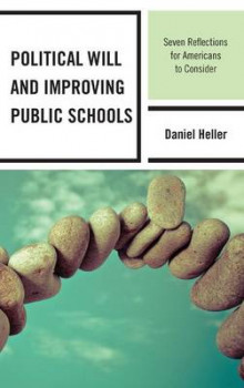 Political Will and Improving Public Schools av Daniel Heller (Heftet)