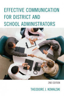 Effective Communication for District and School Administrators av Theodore J. Kowalski (Heftet)