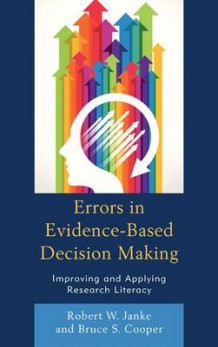 Errors in Evidence-Based Decision Making av Robert W. Janke og Bruce S. Cooper (Heftet)