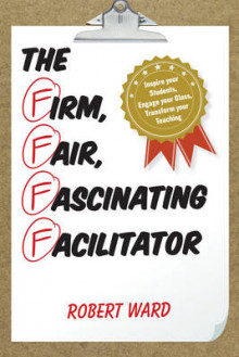 The Firm, Fair, Fascinating Facilitator av Robert Ward (Heftet)