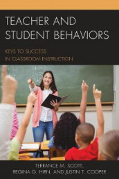 Teacher and Student Behaviors av Justin Cooper, Regina Hirn og Terrance M. Scott (Innbundet)