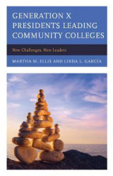 Omslag - Generation X Presidents Leading Community Colleges