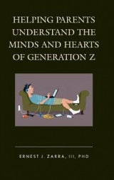 Omslag - Helping Parents Understand the Minds and Hearts of Generation Z