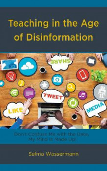 Teaching in the Age of Disinformation av Selma Wassermann (Innbundet)