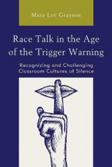 Race Talk in the Age of the Trigger Warning av Mara Lee Grayson (Heftet)