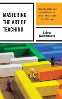 Mastering the Art of Teaching av Selma Wassermann (Innbundet)