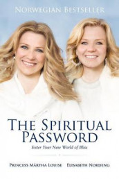 The Spiritual Password av Princess M Louise og Elisabeth Nordeng (Heftet)