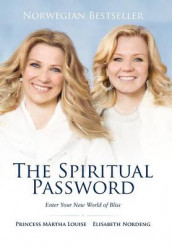 The Spiritual Password av Princess M Louise og Elisabeth Nordeng (Innbundet)