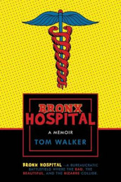 Bronx Hospital av Tom Walker (Heftet)