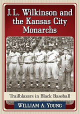 Omslag - J.L. Wilkinson and the Kansas City Monarchs