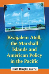 Omslag - Kwajalein Atoll, the Marshall Islands and American Policy in the Pacific