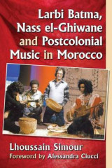 Omslag - Larbi Batma, Nass El-Ghiwane and Postcolonial Music in Morocco