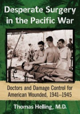 Omslag - Desperate Surgery in the Pacific War