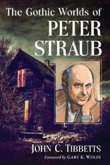 The Gothic Worlds of Peter Straub av John C. Tibbetts (Heftet)