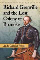 Omslag - Richard Grenville and the Lost Colony of Roanoke