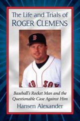 Omslag - The Life and Trials of Roger Clemens