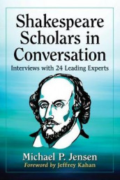 Shakespeare Scholars in Conversation av Michael P. Jensen (Heftet)