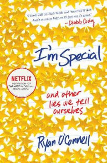 I'm Special: And Other Lies We Tell Ourselves av Ryan O'Connell (Heftet)