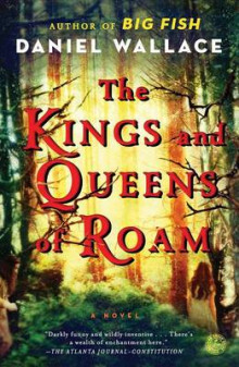 The Kings and Queens of Roam av Daniel Wallace (Heftet)