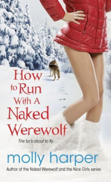 How to Run with a Naked Werewolf av Molly Harper (Heftet)
