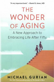 The Wonder Of Aging av Michael Gurian (Innbundet)