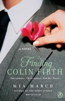 Finding Colin Firth av Mia March (Heftet)