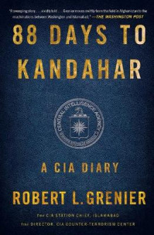 88 Days to Kandahar av Robert L Grenier (Heftet)