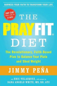 The Prayfit Diet av Jimmy Pena (Heftet)