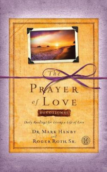 Prayer of Love Devotional av Mark Hanby og Roger Roth (Heftet)