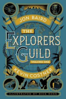 The Explorers Guild, Volume One av Kevin Costner og Jon Baird (Innbundet)