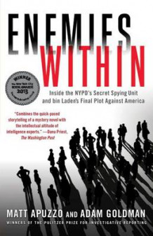 Enemies Within: Inside the NYPD's Secret Spying Unit and bin Laden's Final Plot Against America av Matt Apuzzo og Adam Goldman (Heftet)