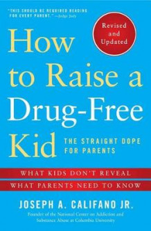 How to Raise a Drug-Free Kid av Joseph a Califano (Heftet)