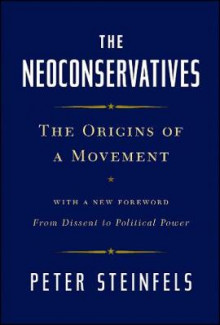 The Neoconservatives av Peter Steinfels (Heftet)