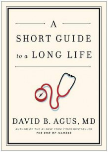 Short Guide to a Long Life av David B. Agus (Innbundet)