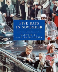 Five Days in November av Clint Hill og Lisa McCubbin (Innbundet)