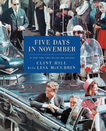 Five Days in November av Clint Hill og Lisa McCubbin (Heftet)