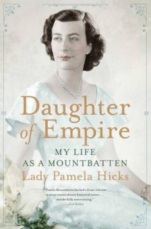 Daughter of Empire av Lady Pamela Hicks (Innbundet)