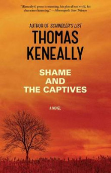 Shame and the Captives av Thomas Keneally (Heftet)