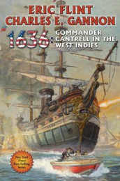 1636: Commander Cantrell in the West Indies av Eric Flint og Charles E Gannon (Innbundet)
