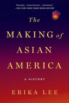 The Making of Asian America av Erika Lee (Heftet)